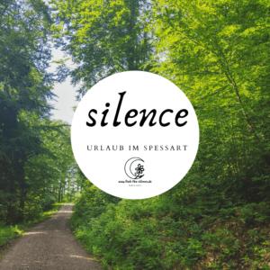 Silence im Spessart - Ruhe genießen