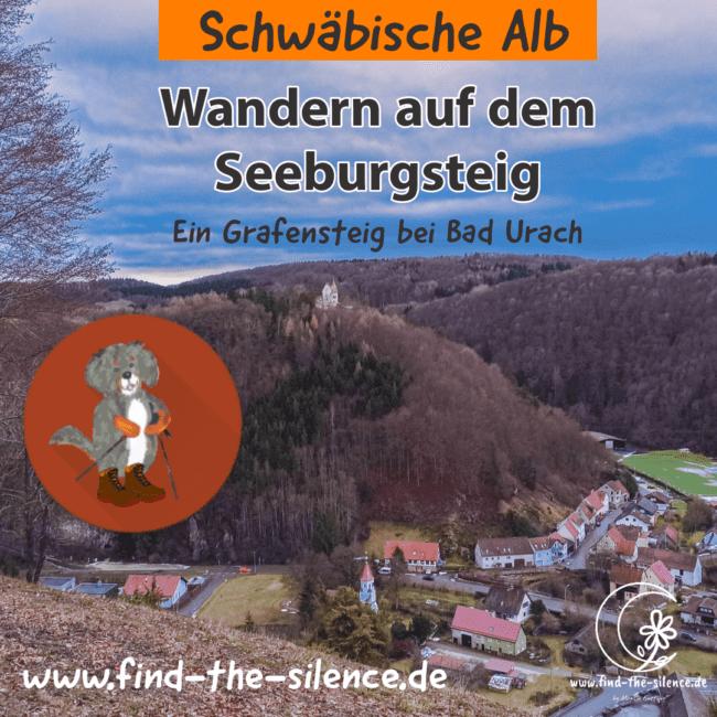 Ein abwechslungsreicher Wandertag auf dem Seeburgsteig Bad Urach